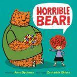 Horrible Bear!, Ame Dyckman