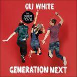 Generation Next, Oli White