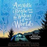 Aristotle and Dante Dive into the Waters of the World, Benjamin Alire Saenz