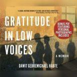 Gratitude in Low Voices, Dawit Gebremichael Habte