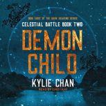Demon Child Celestial Battle: Book Two, Kylie Chan
