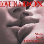 Love in a Box A Stillpoint/Eros Anthology, K.D. West