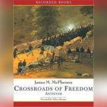 Crossroads of Freedom Antietam, James McPherson