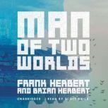 Man of Two Worlds, Frank Herbert; Brian Herbert