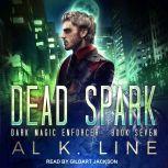 Dead Spark, Al K. Line