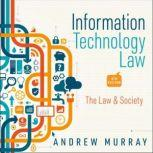 Information Technology Law The Law and Society 4th Edition, Andrew Murray