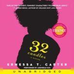32 Candles, Ernessa T. Carter