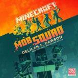 Minecraft: Mob Squad, Delilah S. Dawson