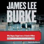 Why Bugsy Siegel Was a Friend of Mine, James Lee Burke