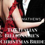 The Italian Billionaire's Christmas Bride, Mollie Mathews