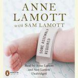 Some Assembly Required A Journal of My Son's First Son, Anne Lamott
