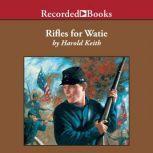 Rifles for Watie, Harold Keith
