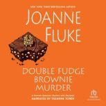 Double Fudge Brownie Murder, Joanne Fluke