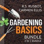 Gardening Basics Bundle: 2 in 1 Bundle, The Backyard Homestead, and Gardening Basics for Dummies, R.S. Rusbot