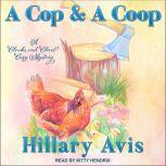A Cop and a Coop, Hillary Avis