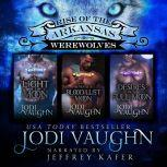 By The Light Of The Moon, Beneath A Blood Lust Moon, Desires of a Full Moon Boxset 1-3 Rise of the Arkansas Werewolves Boxset 1-3, Jodi Vaughn
