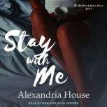 Stay with Me, Alexandria House