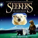 Seekers #1: The Quest Begins, Erin Hunter