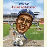Who Was Jackie Robinson?, Gail Herman