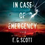 In Case of Emergency A Novel, E. G. Scott