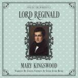 Lord Reginald, Mary Kingswood