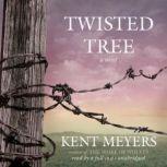 Twisted Tree, Kent Meyers