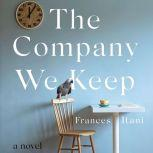 The Company We Keep A Novel, Frances Itani