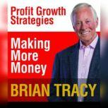 Making More Money, Brian Tracy