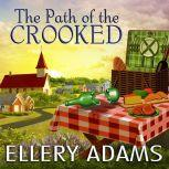 The Path of the Crooked, Ellery Adams