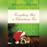Everything But a Christmas Eve, Holly Jacobs