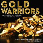 Gold Warriors America's Secret Recovery of Yamashita's Gold, Peggy Seagrave