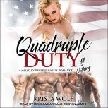 Quadruple Duty - All or Nothing A Military Reverse Harem Romance, Krista Wolf