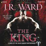 The King A Novel of the Black Dagger Brotherhood, J.R. Ward