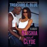 Keyshia and Clyde, Treasure E. Blue
