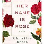 Her Name Is Rose, Christine Breen