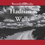 Hadrian's Walls, Robert Draper