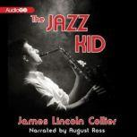 The Jazz Kid, James Lincoln Collier