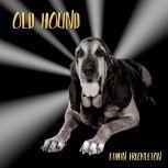 Old Hound A Rural Noir Short Story, Ethan Freckleton
