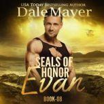 SEALs of Honor: Evan Book 8: SEALs of Honor, Dale Mayer