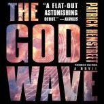 The God Wave, Patrick Hemstreet