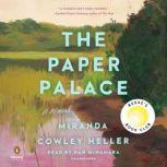 The Paper Palace A Novel, Miranda Cowley Heller