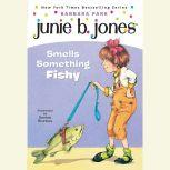 Junie B. Jones Smells Something Fishy Junie B.Jones #12, Barbara Park
