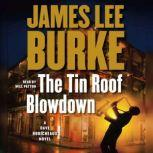 The Tin Roof Blowdown A Dave Robicheaux Novel, James Lee Burke