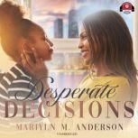 Desperate Decisions, Marilyn M. Anderson