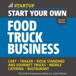 Start Your Own Food Truck Business Cart, Trailer, Kiosk, Standard and Gourmet Trucks Mobile Catering Bustaurant, 2nd edition, Rich Mintzer