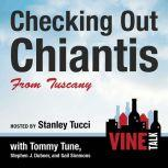 Checking Out Chiantis from Tuscany Vine Talk Episode 113, Vine Talk