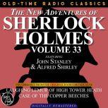 THE NEW ADVENTURES OF SHERLOCK HOLMES, VOLUME 33; EPISODE 1: LAUGHING LEMUR OF HIGH TOWER HEATH??EPISODE 2: CASE OF THE COPPER BEECHES, Edith Meiser