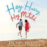 Hey Harry, Hey Matilda, Rachel Hulin