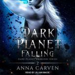 Dark Planet Falling, Anna Carven