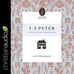1-2 Peter Living Hope in a Hard World, Lydia Brownback